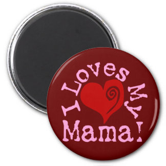 I loves my Mama 2 Inch Round Magnet