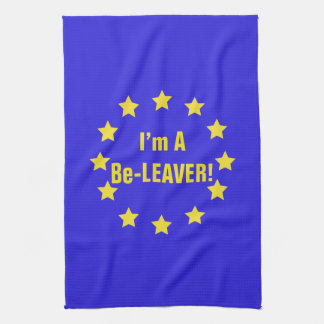 """""""I'm a Be-Leaver!"""" EU Flag/Brexit Tea Towel"""