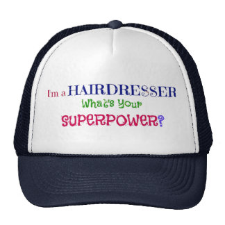 I m a Hairdresser What s Your Superpower Hat