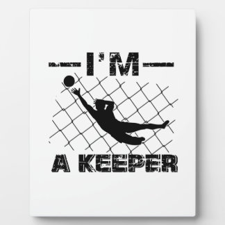 I'm a Keeper – Soccer Goalkeeper designs Plaque