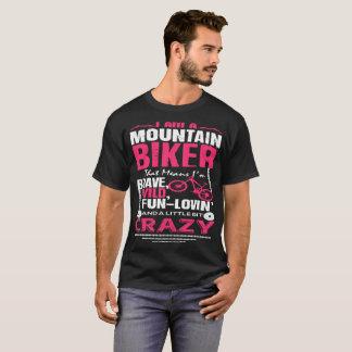 I m A Mountain Biker That Means I m Brave Wild T-Shirt