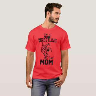 I M A Proud Wrestling Mom T-Shirt