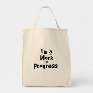 I m a work in progress canvas bag