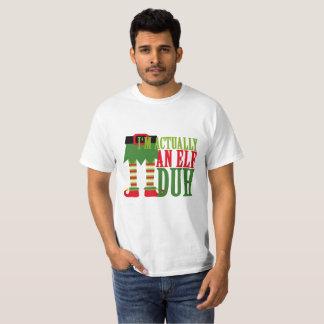 I'M ACTUALY AN ELF DUH CHRISTMAS . T-Shirt