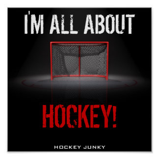 I M ALL ABOUT HOCKEY POSTERS