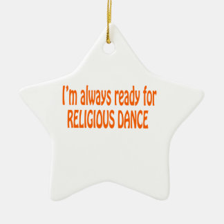 I m always ready for Religious dance Christmas Ornaments
