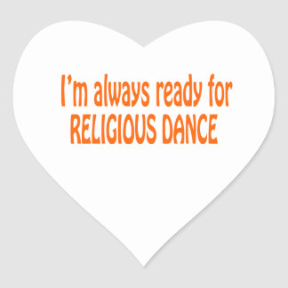 I m always ready for Religious dance Stickers