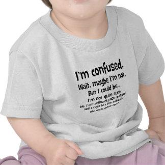 I m confused tshirt