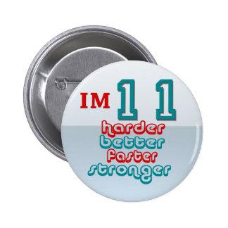 I m Eleven Harder Better Faster Stronger Birthda Pinback Buttons