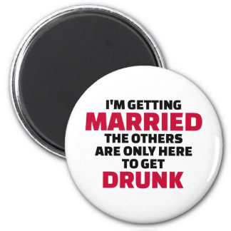 I'm getting married others are here to get drunk 2 inch round magnet