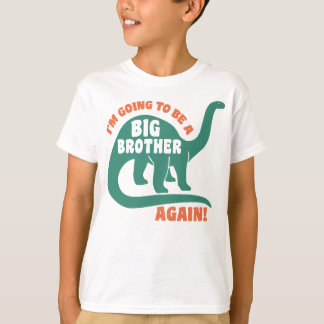 I'm Going To Be A Big Brother Again Dinosaur T-Shirt