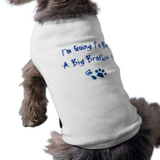 I m Going To Be A Big Brother Dog Clothing