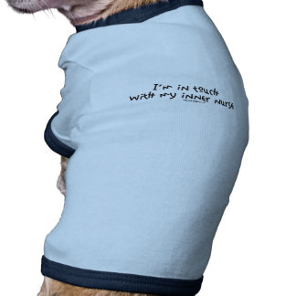 I m In Touch with my Inner Nurse Dog Tshirt