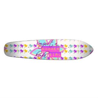 I m Just A Summer Kinda Girl Skateboards