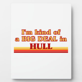I´m kind of a big deal in Hull Plaque
