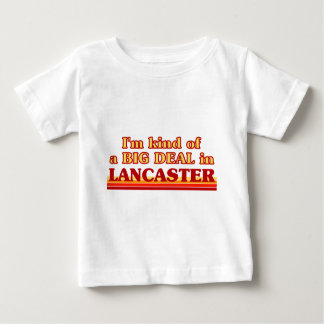 I´m kind of a big deal in Lancaster Baby T-Shirt