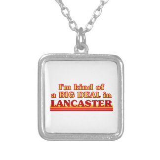 I´m kind of a big deal in Lancaster Silver Plated Necklace