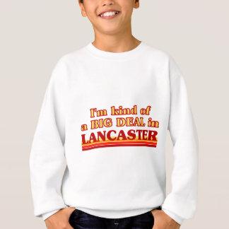 I´m kind of a big deal in Lancaster Sweatshirt
