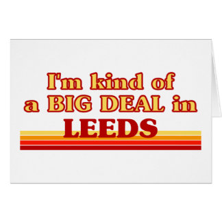 I´m kind of a big deal in Leeds Card