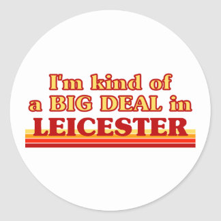I´m kind of a big deal in Leicester Classic Round Sticker