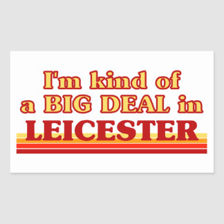 I´m kind of a big deal in Leicester Sticker