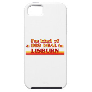 I´m kind of a big deal in Lisburn iPhone 5 Case