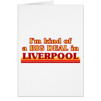 I´m kind of a big deal in Liverpool Card
