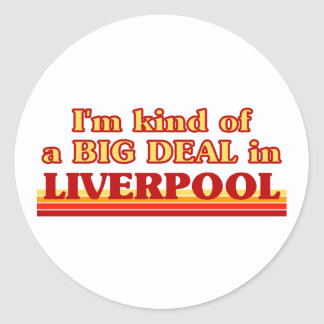 I´m kind of a big deal in Liverpool Classic Round Sticker