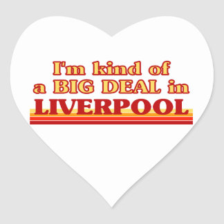 I´m kind of a big deal in Liverpool Heart Sticker