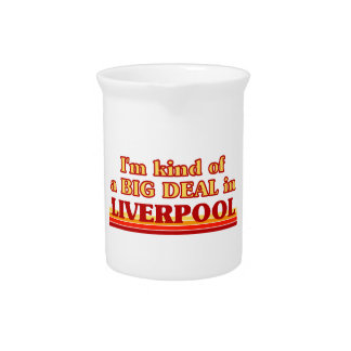 I´m kind of a big deal in Liverpool Pitcher