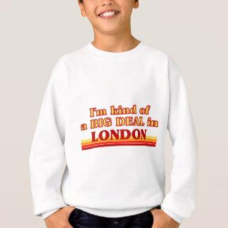 I´m kind of a big deal in London Sweatshirt