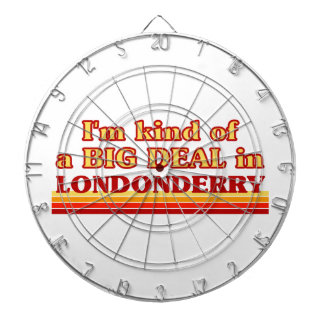 I´m kind of a big deal in Londonderry Dartboard