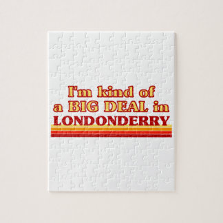 I´m kind of a big deal in Londonderry Jigsaw Puzzle