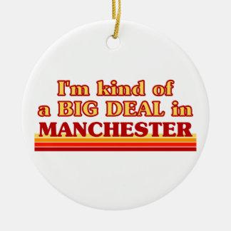 I´m kind of a big deal in Manchester Ceramic Ornament