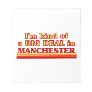 I´m kind of a big deal in Manchester Notepad