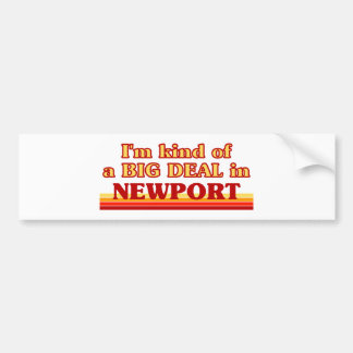 I´m kind of a big deal in Newport Bumper Sticker