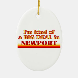 I´m kind of a big deal in Newport Ceramic Ornament