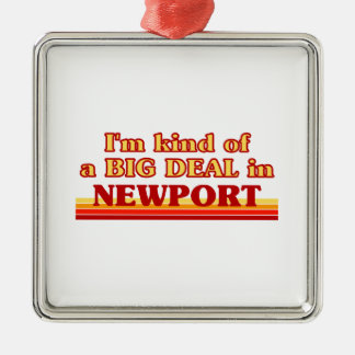 I´m kind of a big deal in Newport Metal Ornament