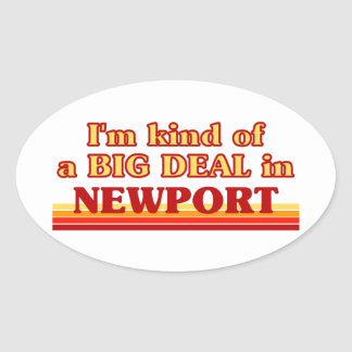 I´m kind of a big deal in Newport Oval Sticker