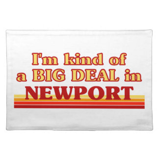 I´m kind of a big deal in Newport Placemat