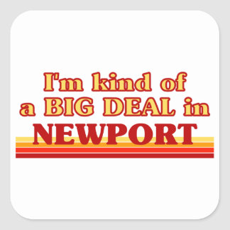 I´m kind of a big deal in Newport Square Sticker