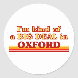 I´m kind of a big deal in Oxford Classic Round Sticker
