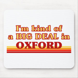 I´m kind of a big deal in Oxford Mouse Pad
