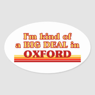 I´m kind of a big deal in Oxford Oval Sticker