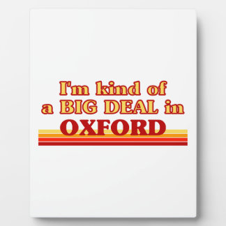 I´m kind of a big deal in Oxford Plaque