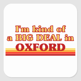 I´m kind of a big deal in Oxford Square Sticker