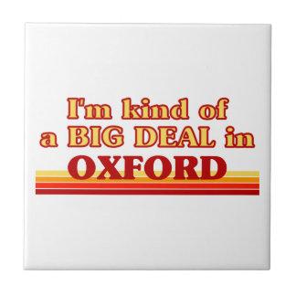 I´m kind of a big deal in Oxford Tile