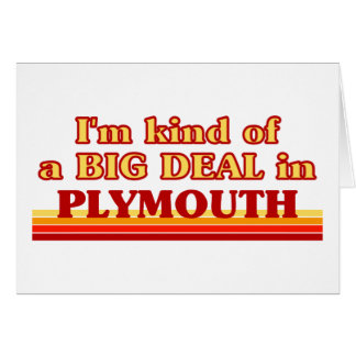 I´m kind of a big deal in Plymouth Card