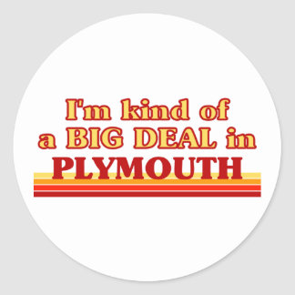 I´m kind of a big deal in Plymouth Classic Round Sticker