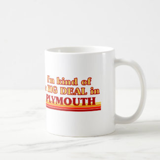 I´m kind of a big deal in Plymouth Coffee Mug